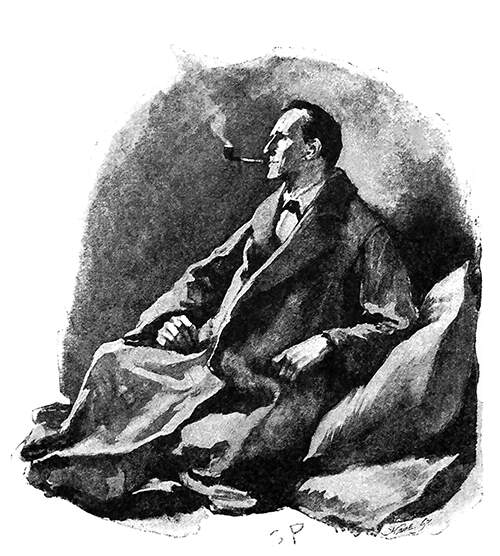 Sherlock Holmes smokes his pipe reclining on cushions and wearing a roomy overcoat
